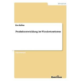 Produktentwicklung im Wandertourismus by Kulina & Eva