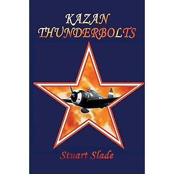 Kazan Thunderbolts by Slade & Stuart