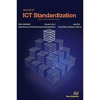 Journal of Ict Standardization 21 Special Issue on Cloud Security and Standardization by Morrow & Monique J.