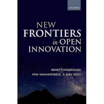 New Frontiers in Open Innovation by Henry Chesbrough - Wim Vanhaverbe