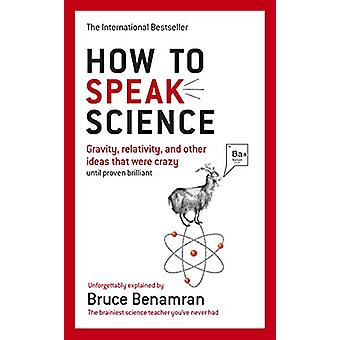 How to Speak Science - Gravity - relativity and other ideas that were