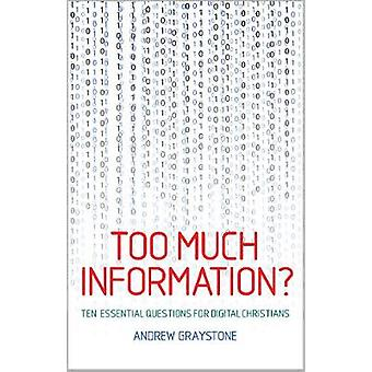Too Much Information? - Ten essential questions for digital Christians