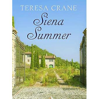 Siena Summer by Teresa Crane - 9781788634205 Book