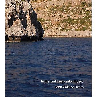 In The Land From Under The Sea by John Comino-James - 9781911306610 B
