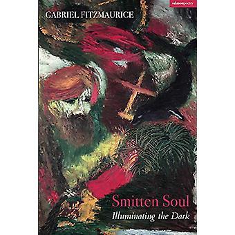 The Smitten Soul - Illuminating the Dark by Gabriel Fitzmaurice - 9781