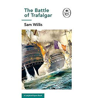 Battle of Trafalgar - A Ladybird Expert Book by Sam Willis - 978071818