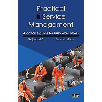 Practical IT Service Management - A Concise Guide for Busy Executives