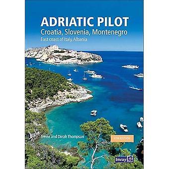 Adriatic Pilot - Croatia - Slovenia - Montenegro - East Coast of Italy