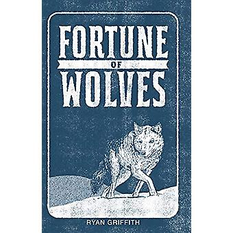Fortune of Wolves by Ryan Griffith - 9780369100351 Book