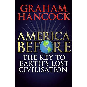 America Before - The Key to Earth's Lost Civilization - A new investiga