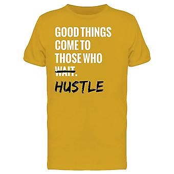 Good Things Come To The Hustlers Tee Men-apos;s -Image par Shutterstock