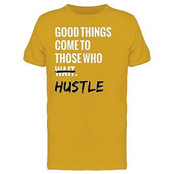 Le cose buone vengono al Hustlers Tee Men's -Image di Shutterstock