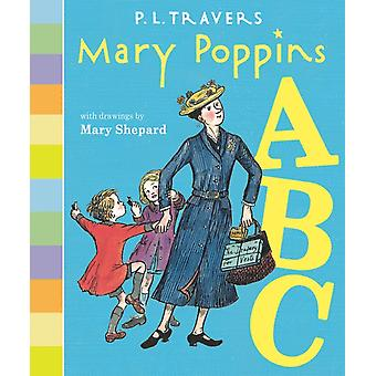 Mary Poppins ABC by Dr P L Travers & Mary Shepard