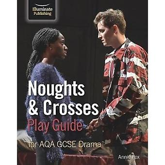 Noughts  Crosses Play Guide For AQA GCSE Drama by Fox & Annie