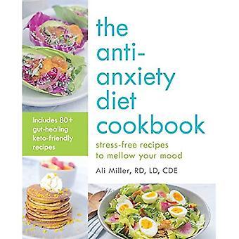 Il libro di cucina anti-ansia: ricette senza stress per mellow il vostro umore