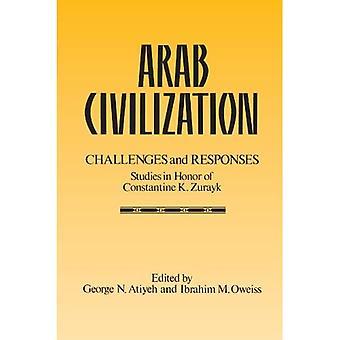 Arabien sivilisaatio: Haasteet ja vastaukset: Tutkimukset tohtori Constantine Zuraykin kunniaksi