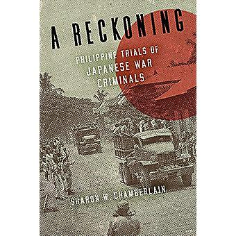 A Reckoning - Philippine Trials of Japanese War Criminals by Sharon W.