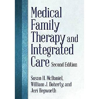 Medical Family Therapy and Integrated Care (2nd Revised edition) by S