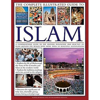 The Complete Illustrated Guide to Islam by Dr. Mohammad BokhariSeddon Ranna