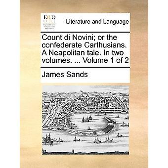 Count Di Novini; Or the Confederate Carthusians. a Neapolitan Tale. i