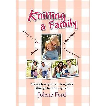 Knitting a Family by Jolene Ford - 9781453544495 Book