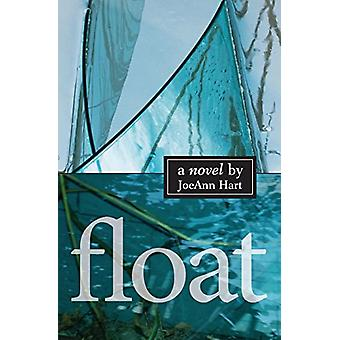 Float by JoeAnn Hart - 9781618220202 Book