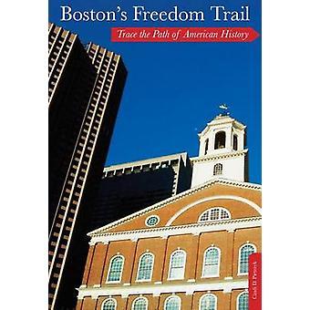 Bostons Freedom Trail door Cindi D. Pietrzyk