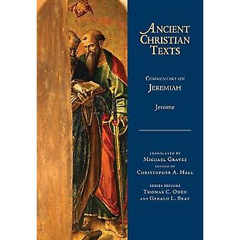 Commentary on Jeremiah Ancient Christian Texts