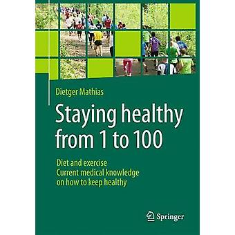 Staying healthy from 1 to 100 by Mathias & Dietger