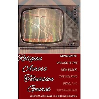 Religion Across Television Genres: Community, Orange Is the New Black, The Walking Dead, and Supernatural