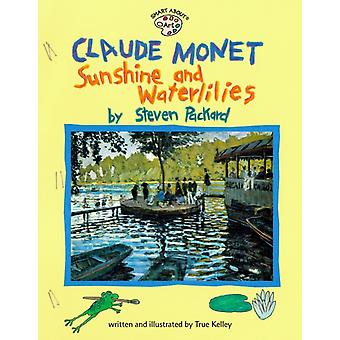 Claude Monet Sunshine and Waterlilies  Sunshine and Waterlilies by True Kelley