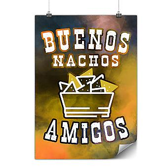 Matte or Glossy Poster with Buenos Nachos Amigos | Wellcoda | *y3545