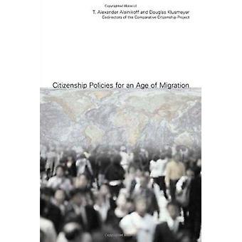 Staatsbürgerschaft-Richtlinien für ein Zeitalter der Migration von T. Alexander Aleiniko