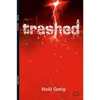 Trashed by Noel Greig - 9780954691226 Book
