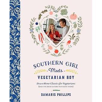 Southern Girl Meets Vegetarian Boy - Down Home Classics for Vegetarian
