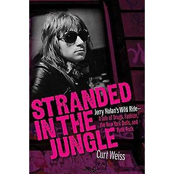 Gestrandet in der Dschungel - Jerry Nolan Wild Ride-A Tale von Drogen - Fas