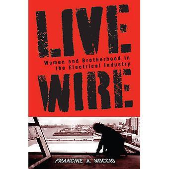 Live Wire - kvinder og broderskab i den elektriske industri af Franci