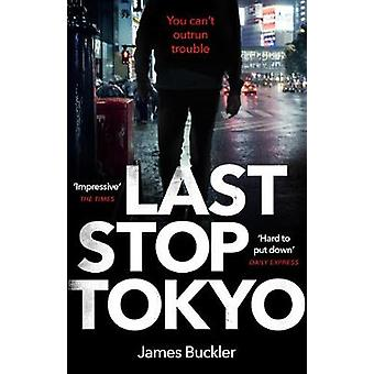 Last Stop Tokyo by James Buckler - 9781784162856 Book