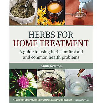 Kruiden voor Home behandeling - een gids voor het gebruiken van kruiden voor EHBO en Co