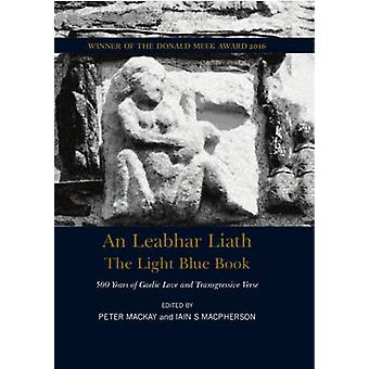 The Light Blue Book - 500 Years of Gaelic Love and Transgressive Poetr