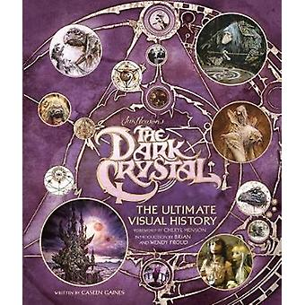 The Dark Crystal the Ultimate Visual History by Caseen Gaines - 97817