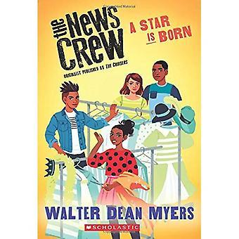 En stjärna föds (nyheter besättningen, bok 3)