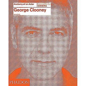 George Clooney: Anatomie d'un acteur