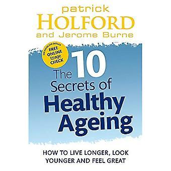 De 10 geheimen van gezond ouder worden: Hoe langer leven, kijken jonger en voel me geweldig