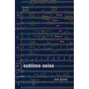 Sublime Noise: Musical Culture and the Modernist Writer (Hopkins Studies in Modernism)