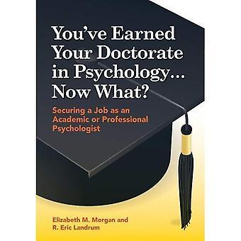 Du har förtjänat din doktorsexamen i psykologi... Vad nu?