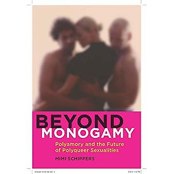 Au-delà la monogamie : Polyamory and the Future of Polyqueer sexualités (Intersections)