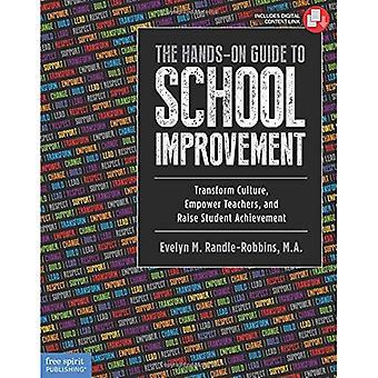 Käytännön opas koulun parannusta: muuttaa kulttuuria, valtuuttaa opettajat ja nostaa opiskelija saavutus