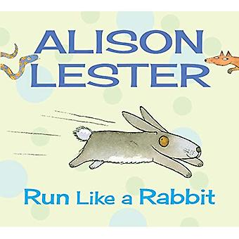 Laufen Sie wie ein Kaninchen (Alison Lester)