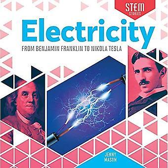 Electricity: From Benjamin Franklin to Nikola Tesla (Stem Stories)
